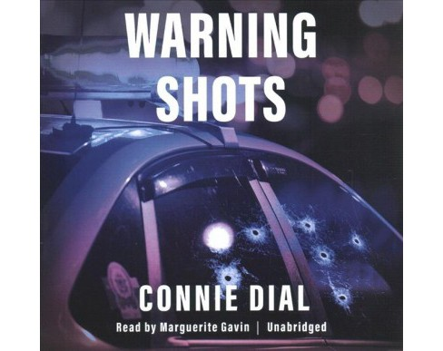 Warning Shots -  Unabridged (Josie Corsino Mysteries) by Connie Dial (CD/Spoken Word) - image 1 of 1