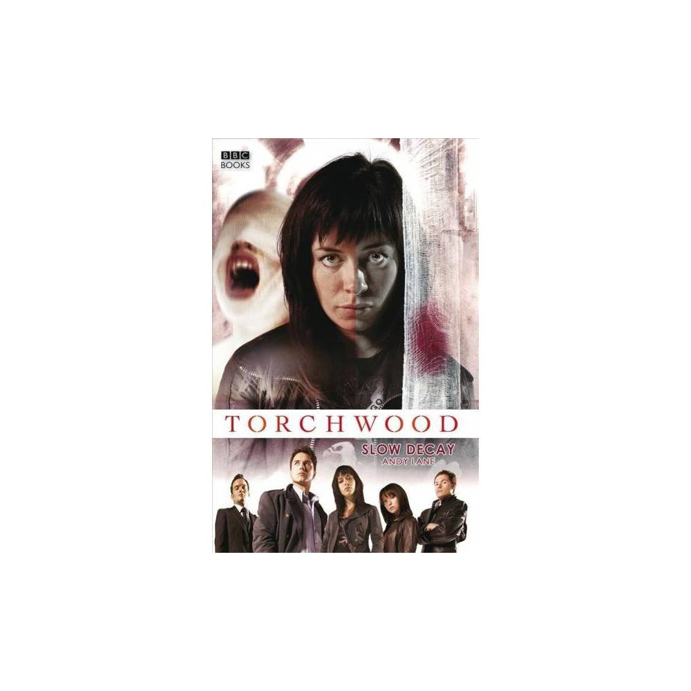 Torchwood : Slow Decay - Reprint (Torchwood) by Andy Lane (Paperback)