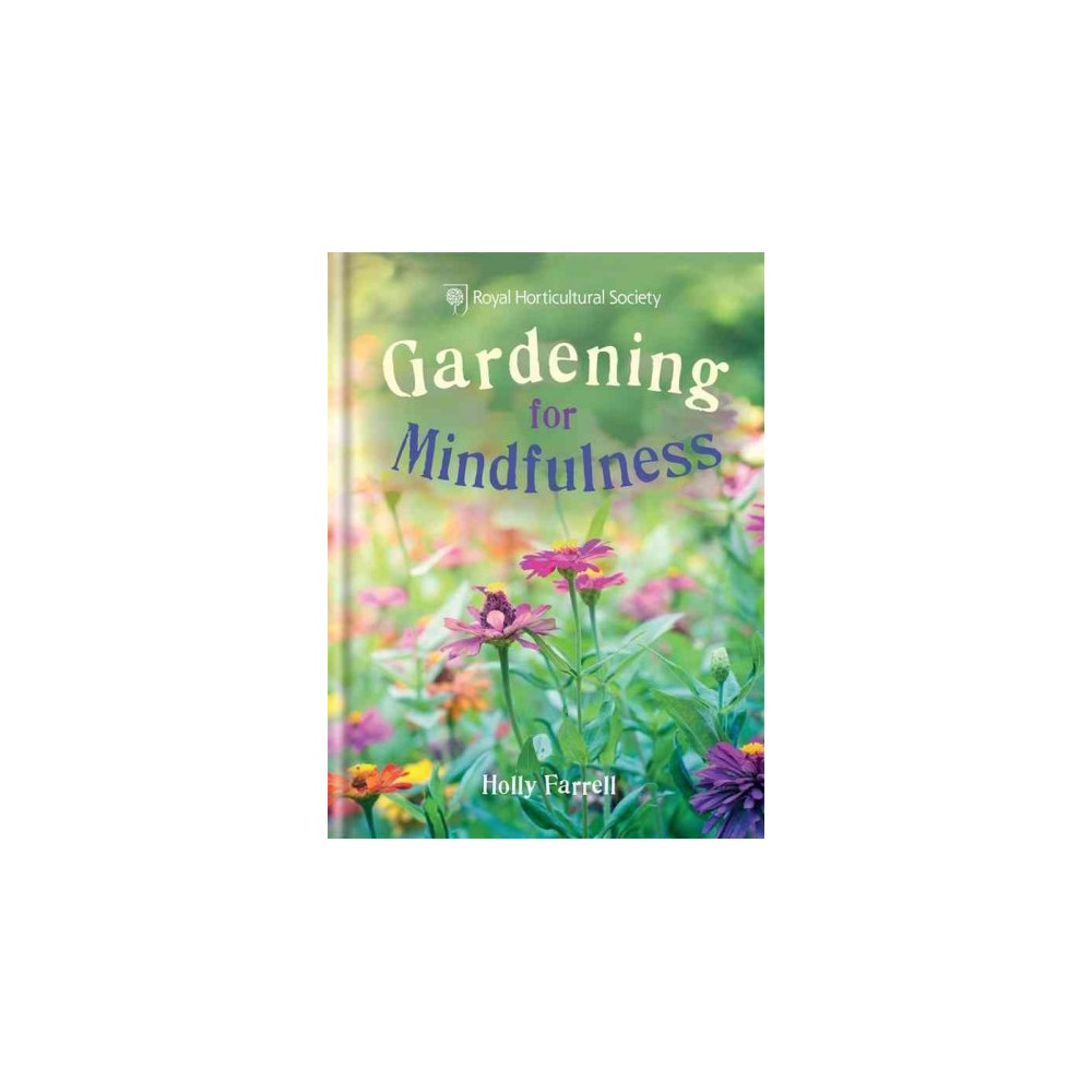 Gardening for Mindfulness (Hardcover) (Holly Farrell)