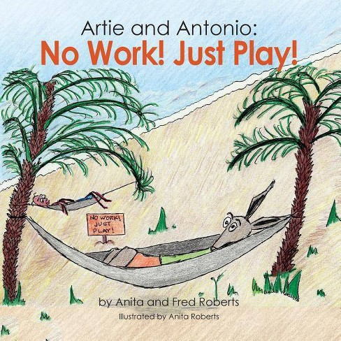 Artie and Antonio - by  Anita Roberts & Fred Roberts (Paperback) - image 1 of 1