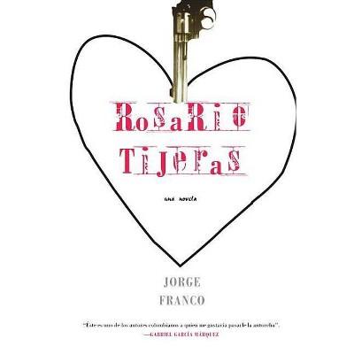 Rosario Tijeras - (Siete Cuentos) by  Jorge Franco (Paperback)