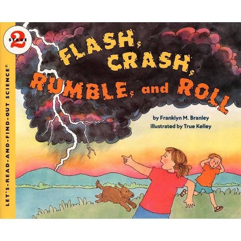 Flash, Crash, Rumble, and Roll - (Let's-Read-And-Find-Out Science 2) by  Franklyn M Branley (Paperback) - image 1 of 1
