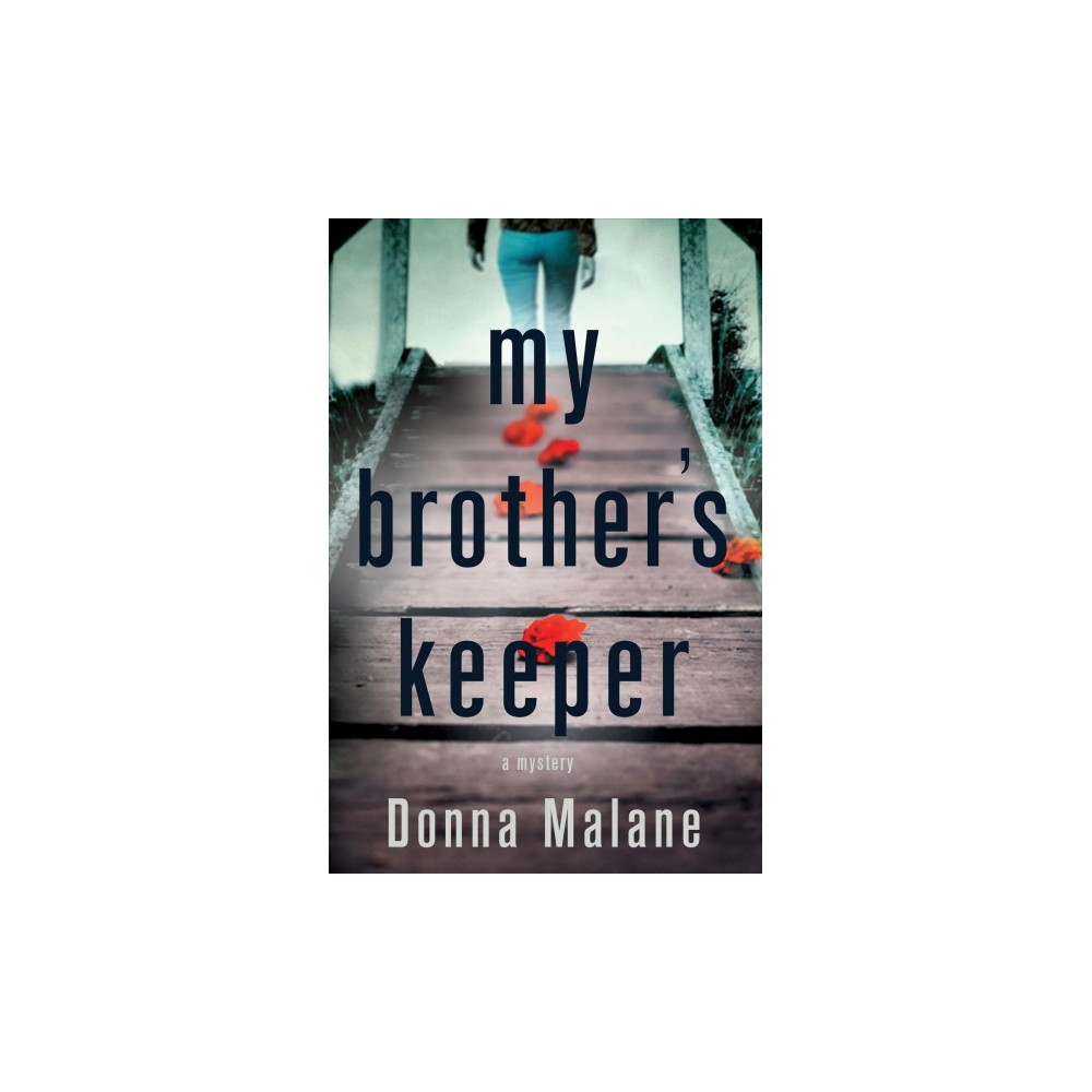 My Brother's Keeper - by Donna Malane (Hardcover)