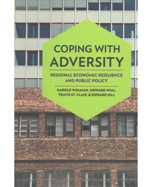 Coping With Adversity : Regional Economic Resilience and Public Policy -  (Paperback) - image 1 of 1