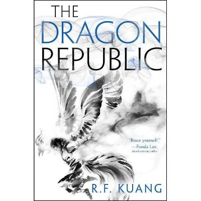 The Dragon Republic - (Poppy War) by  R F Kuang (Hardcover)