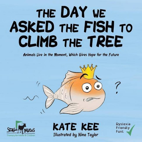 The Day We Asked the Fish to Climb the Tree - by  Kate Kee (Paperback) - image 1 of 1