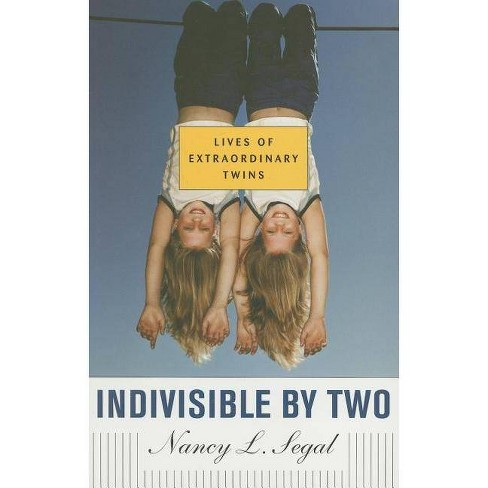 Indivisible by Two - by  Nancy L Segal (Paperback) - image 1 of 1