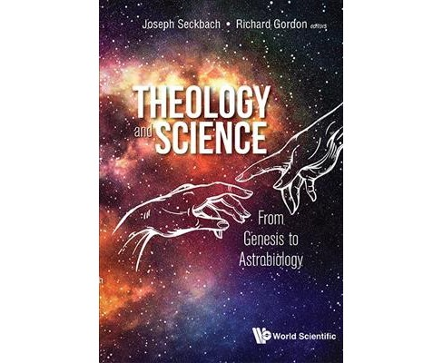 Theology and Science : From Genesis to Astrobiology -  (Hardcover) - image 1 of 1