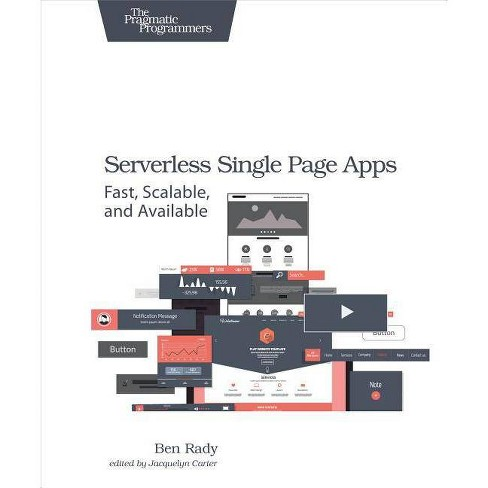 Serverless Single Page Apps - by Ben Rady (Paperback)