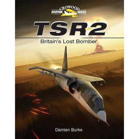 TSR2 - (Crowood Aviation) by  Damien Burke (Hardcover) - image 1 of 1