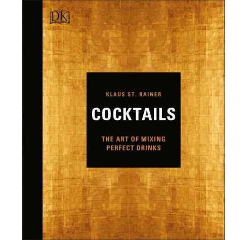 Cocktails : The Art of Mixing Perfect Drinks (Hardcover) (Klaus St. Rainer) - image 1 of 1