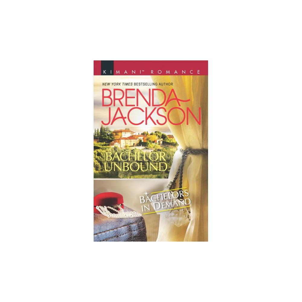 Bachelor Unbound - (Kimani Romance) by Brenda Jackson (Paperback)