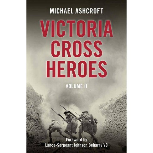 Victoria Cross Heroes - by  Michael Ashcroft (Hardcover) - image 1 of 1
