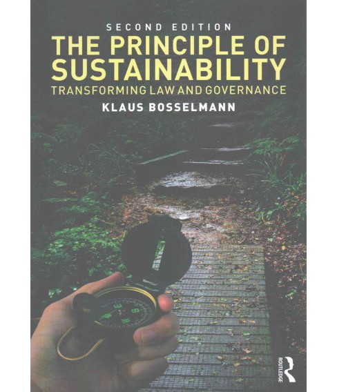 Principle of Sustainability : Transforming Law and Governance (Paperback) (Klaus Bosselmann) - image 1 of 1