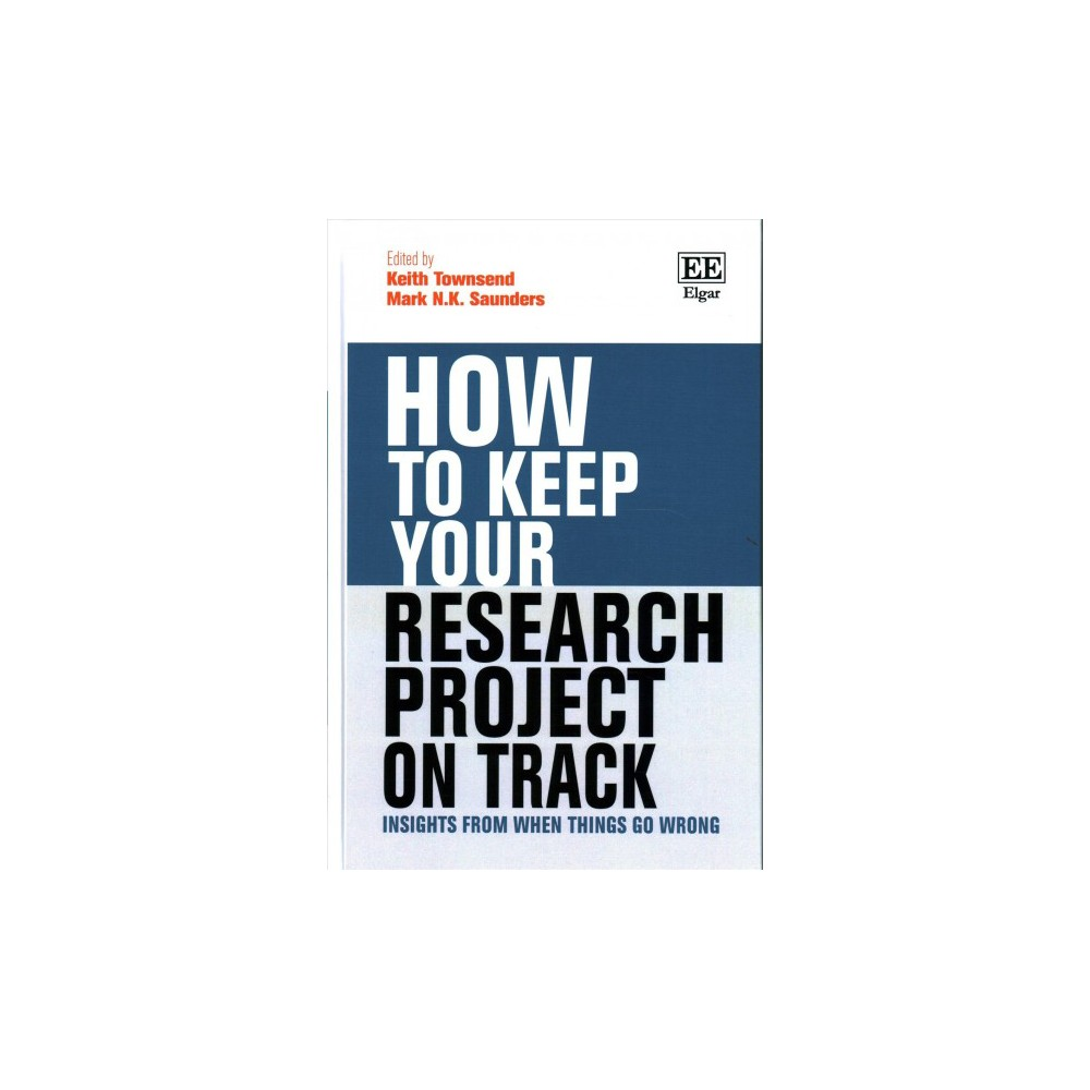 How to Keep Your Research Project on Track : Insights from When Things Go Wrong (Hardcover)