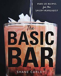 Home Bartender : Over 125 Drinks with Four Ingredients or Less (Hardcover)(Shane Carley)