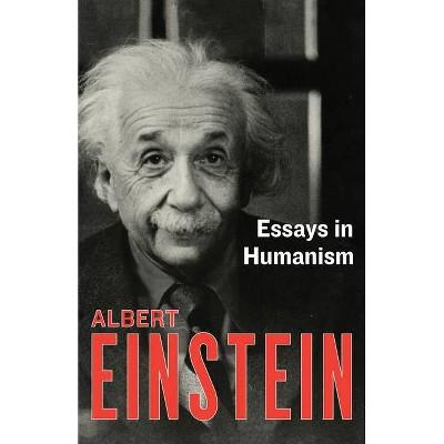 Essays in Humanism - by  Albert Einstein (Paperback)
