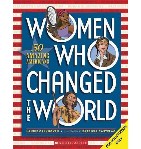 Women Who Changed the World : 50 Amazing Americans (Paperback) (Laurie Calkhoven) - image 1 of 1