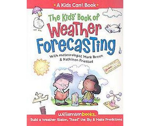 "Kids' Book of Weather Forecasting : Build a Weather Stations, ""Read"" the Sky & Make Predictions! - image 1 of 1"