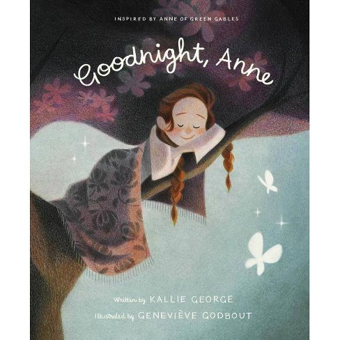 Goodnight, Anne - by  Kallie George (Hardcover) - image 1 of 1