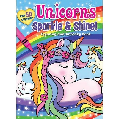 Unicorns Sparkle & Shine! Coloring and Activity Book - (Coloring Fun) 2nd Edition (Paperback)