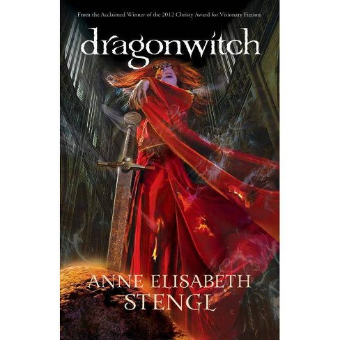 Dragonwitch - (Tales of Goldstone Wood) by  Anne Elisabeth Stengl (Paperback) - image 1 of 1
