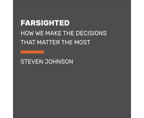Farsighted : How We Make the Decisions That Matter the Most -  Large Print by Steven Johnson (Paperback) - image 1 of 1