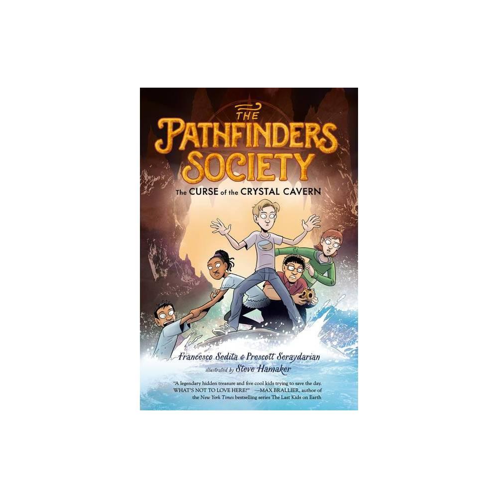 The Curse Of The Crystal Cavern The Pathfinders Society By Francesco Sedita Prescott Seraydarian Hardcover