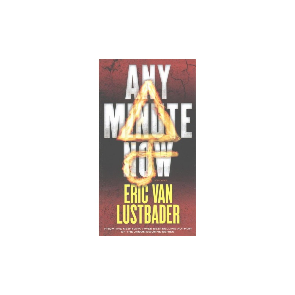 Any Minute Now (Paperback) (Eric Lustbader)
