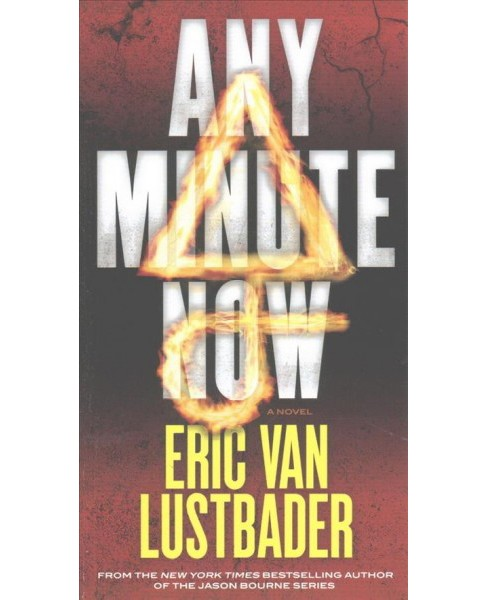 Any Minute Now (Paperback) (Eric Lustbader) - image 1 of 1