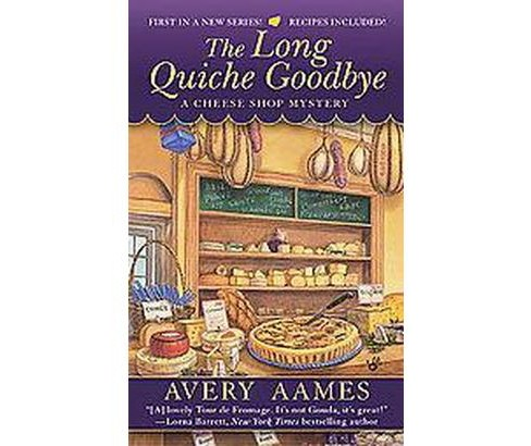 Long Quiche Goodbye (Reissue) (Paperback) (Avery Aames) - image 1 of 1