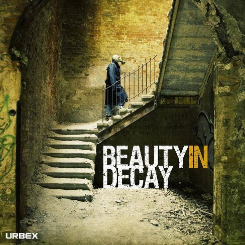 Beauty in Decay. Urbex - 3 Edition (Hardcover) - image 1 of 1