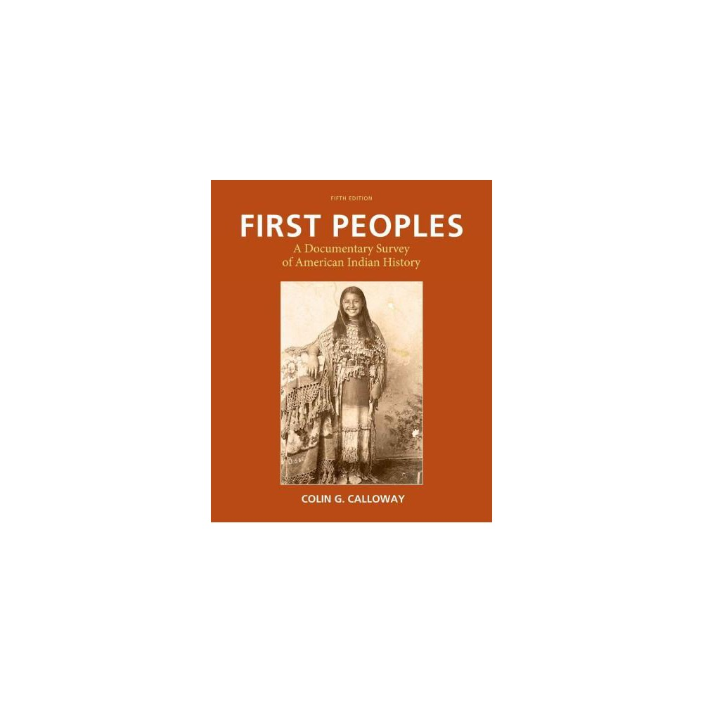 First Peoples : A Documentary Survey of American Indian History (Paperback) (Colin G. Calloway)