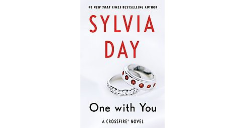 One with You (Crossfire Series #5) by Sylvia Day (Paperback) by Sylvia Day - image 1 of 1
