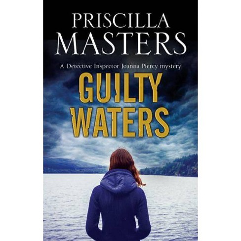 Guilty Waters - (Joanna Piercy Mystery) by  Priscilla Masters (Hardcover) - image 1 of 1
