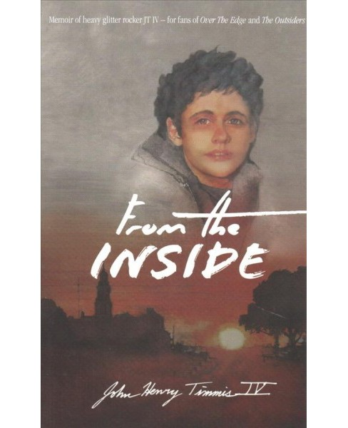 From the Inside -  by IV John Henry Timmis (Paperback) - image 1 of 1