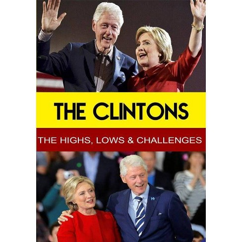 The Clintons: Highs, Lows & Challenges (DVD) - image 1 of 1