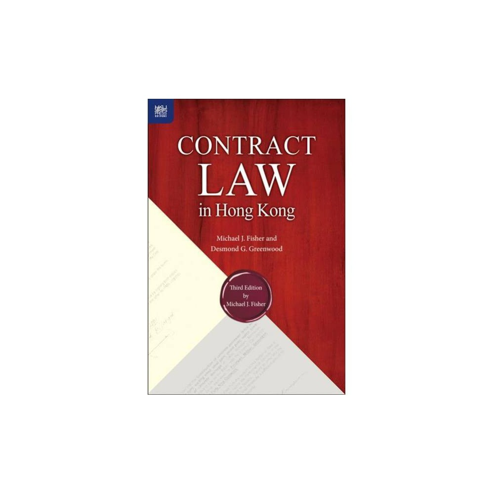 Contract Law in Hong Kong - by Michael J. Fisher & Desmond G. Greenwood (Paperback)