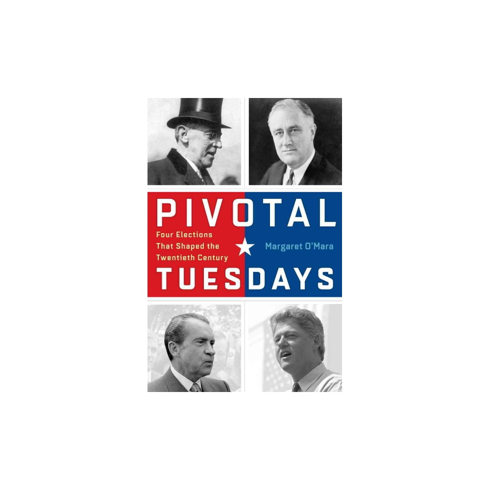Pivotal Tuesdays : Four Elections That Shaped the Twentieth Century (Reprint) (Paperback) (Margaret