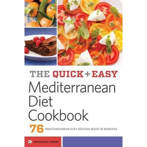 Quick and Easy Mediterranean Diet Cookbook - by  Rockridge Press (Paperback) - image 1 of 1