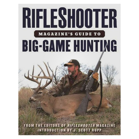 Rifleshooter Magazine's Guide to Big Game Hunting (Paperback) - image 1 of 1