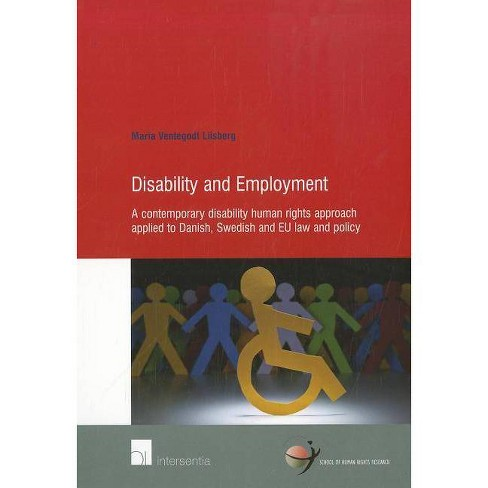 Disability and Employment - (School of Human Rights Research) by  Maria Ventegodt Liisberg (Paperback) - image 1 of 1