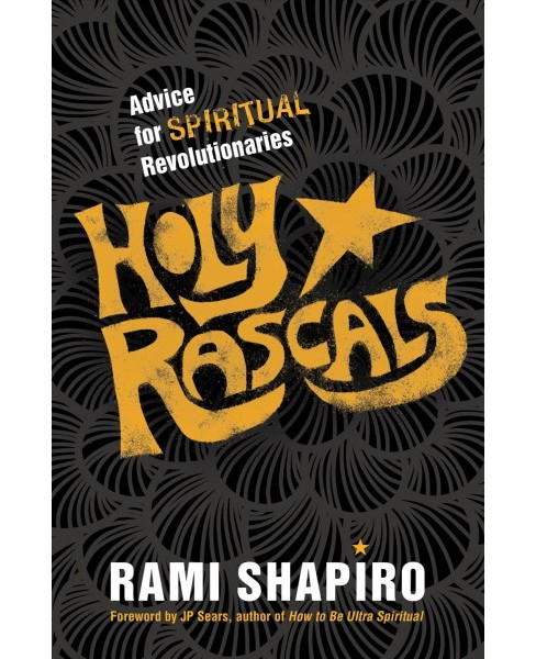 Holy Rascals : Advice for Spiritual Revolutionaries -  by Rami Shapiro (Paperback) - image 1 of 1