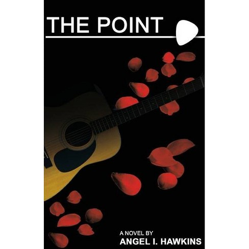 The Point - by  Angel I Hawkins (Paperback) - image 1 of 1