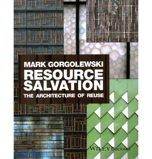 Resource Salvation : The Architecture of Reuse (Paperback) (Mark Gorgolewski) - image 1 of 1