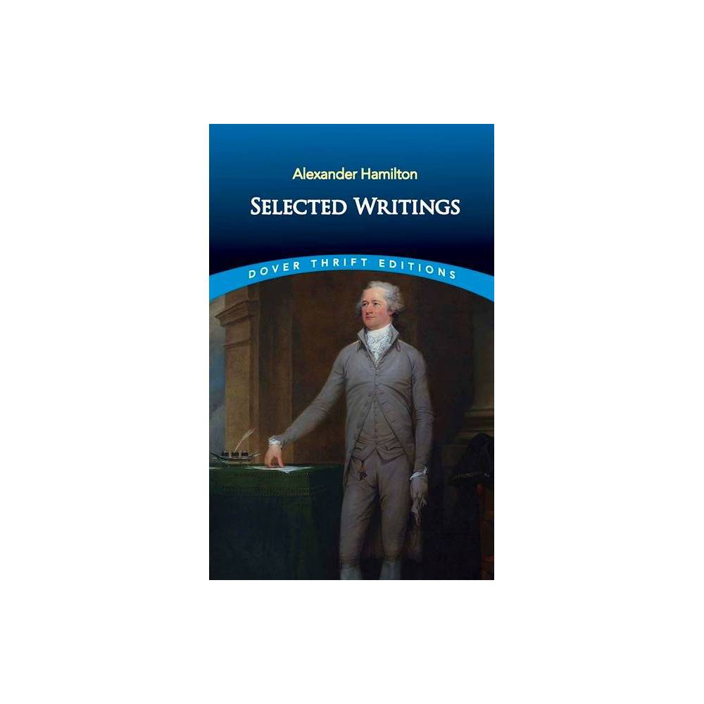 Selected Writings Dover Thrift Editions By Alexander Hamilton Paperback