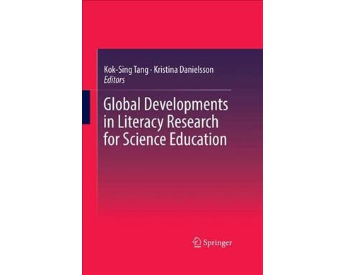 Global Developments in Literacy Research for Science Education (Hardcover) - image 1 of 1