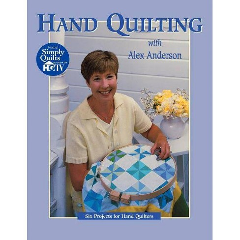 Hand Quilting with Alex Anderson - (Quilting Basics S) (Paperback) - image 1 of 1
