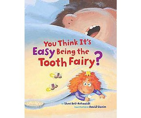 You Think It's Easy Being the Tooth Fairy? (School And Library) (Sheri Bell-Rehwoldt) - image 1 of 1