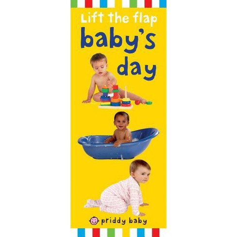 Priddy Baby Lift-The-Flap: Baby's Day - by  Roger Priddy (Hardcover) - image 1 of 1